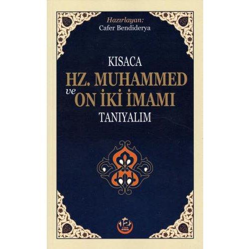Kısaca Hz. Muhammed ve On İki İmamı Tanıyalım