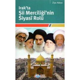 Irak'ta Şii Merciliği'nin Siyasî Rolü