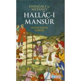 Hallâc-ı Mansur (Darağacı ve Metanet)