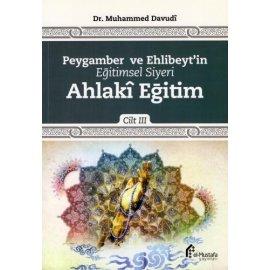 Peygamber ve Ehlibeyt'in Eğitimsel Siyeri - C.3 - Ahlakî Eğitim