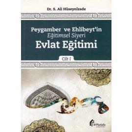 Peygamber ve Ehlibeyt'in Eğitimsel Siyeri - C.1 - Evlat Eğitimi