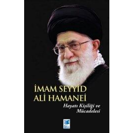 İmam Seyyid Ali Hamanei - Hayatı Kişiliği ve Mücadelesi