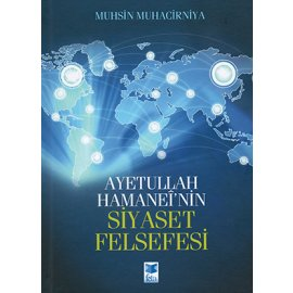 Ayetullah Hamaneî'nin Siyaset Felsefesi