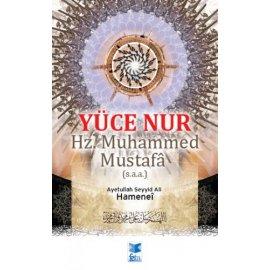 Yüce Nur Hz. Muhammed Mustafa (s.a.a)
