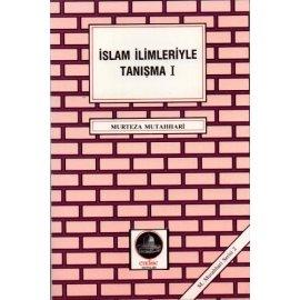İslam İlimleriyle Tanışma - 1