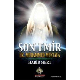 Son Emir Hz. Muhammed Mustafa (s.a.a)