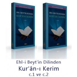 Ehl-i Beytin Dilinden Kurân-ı Kerim c.1 ve c.2