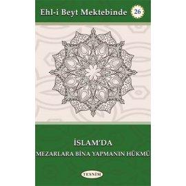 İslam'da Mezarlara Bina Yaptırmanın Hükmü