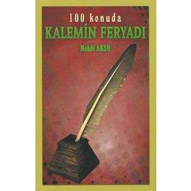 100 Konuda Kalemin Feryadı