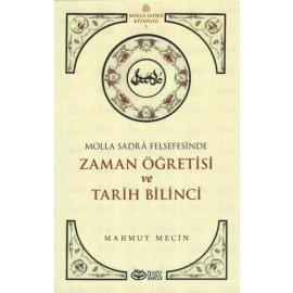 Molla Sadrâ Felsefesinde Zaman Öğretisi Ve Tarih Bilinci